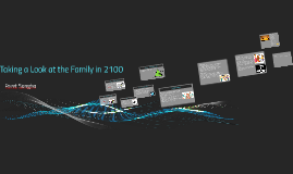 Taking a Look at the Family in 2100