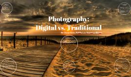 Traditional Photography vs. Digital Photography
