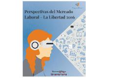 Perspectivas del Mercado Laboral - La Libertad 2016