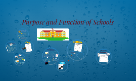 Purpose and Function of Schools