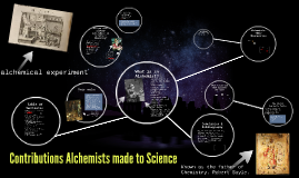 Copy of Copy of Contributions Alchemists made to Science