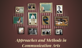Copy of Approaches and Methods in Communication Arts