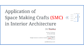Application of Space Making Craft (SMC) in Interior Architecture