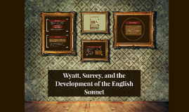 Wyatt, Surrey, and the Development of the English Sonnet