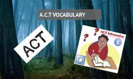 A.C.T VOCABULARY