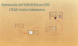 Copy of Prevención del VIH/SIDA en UDI