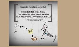 Copy of Standarisasi Mutu Berkas Perkara Guna Menetapkan Kinerja Penyidik Dalam Rangka Meningkatkan Profesionalisme POLRI