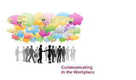 Interpersonal Comm: Cha 14: Workplace Comm
