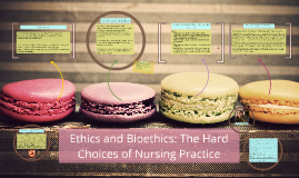 Ethics and Bioethics: The Hard Choices of Nursing Practice