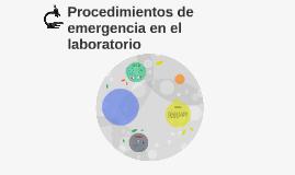 Procedimientos de emergencia en el laboratorio