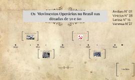 Os  Movimentos Operários no Brasil nas décadas de 50 e 60