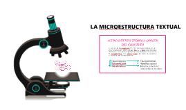 Copy of LA MICROESTRUCTURA TEXTUAL