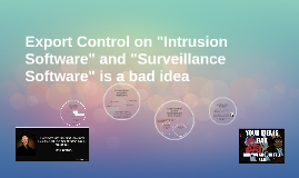 """Export Control on """"Intrusion Software"""" is a bad idea."""