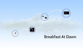 Breakfast At Dawn