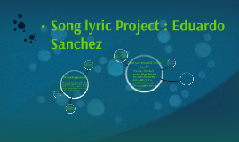 Copy of Song lyric Project : Eduardo Sanchez