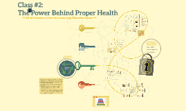 Class 2: The Power Behind Proper Health