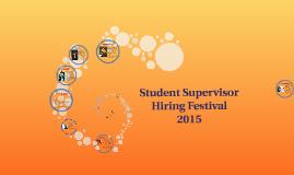 Student Supervisor Hiring Festival 2015