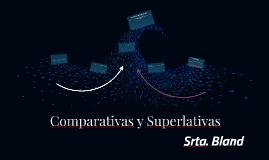 Comparativas y Superlativas