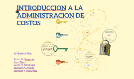 Copy of INTRODUCCION A LA ADMINISTRACION DE COSTOS