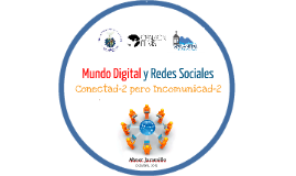 Copy of Mundo Digital y Redes Sociales