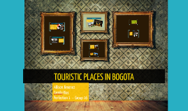 TOURISTIC PLACES IN BOGOTA