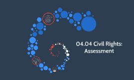 04.04 Civil Rights: Assessment by Taryn Paquet on Prezi