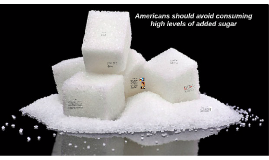 Americans should avoid the high levels of sugar