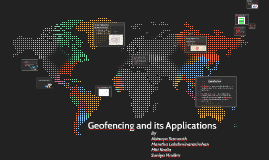 Geofencing and its Applications