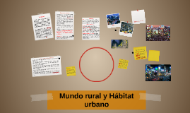 Copy of Mundo rural y Hábitat urbano