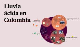 Copy of Lluvia acida en Colombia