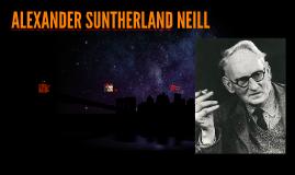 ALEXANDER SUNTHERLAND NEILL