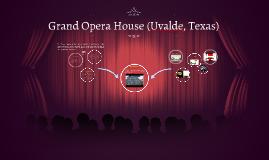 Grand Opera House (Uvalde, Texas) by Veronica Ponce on Prezi