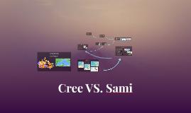 Cree VS. Sami