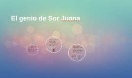 El genio de Sor Juana