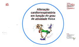 Copy of Alteração cardiorrespiratória em função do grau de atividade