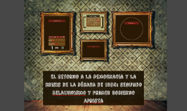Copy of El Retorno a la Democracia y la Crisis de la Década de 1980: