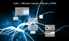 Physics 2 EMM - Unit 3 - Electric Current