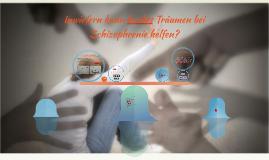 Inwiefern kann Luzides Träumen bei Schizophrenie helfen?