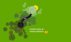 Copy of EXPORTACIÓN DE HIDROCARBUROS