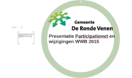 Presentatie Participatiewet en wijzigingen WWB 2015