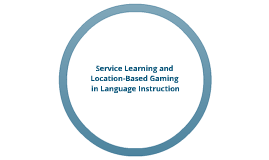 Service Learning and Location-Based Gaming in Language Instruction
