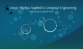 Linear Algebra Applied to Chemical Engineering