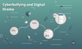 Cyberbullying and digital drama