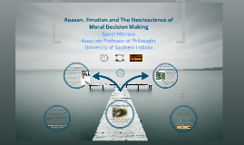 Copy of Reason, Emotion and Moral Decision Making