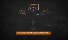 La música tradicional en Europa.