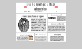 Copy of El uso de la imprenta para la difusión del conocimiento