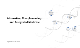 Alternative, Complementary, and Integrated Medicine