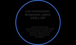 Las revoluciones burguesas, siglos XVIII y XIX