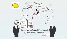 De economieles activeren met games en visualisatie