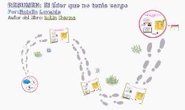 Copy of RESUMEN:EL LÍDER QUE NO TENIA CARGO